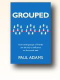 『Grouped : How small groups of friends are the key to influence on the social web』